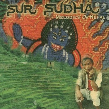 Sur Sudha - Melodies Of Nepal (1996)