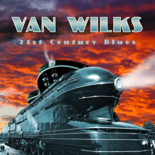 Van Wilks - 21st Century Blues (2016)