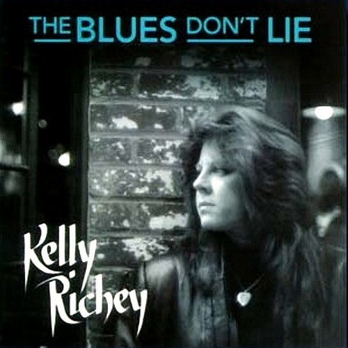 The Kelly Richey Band - The Blues Don't Lie (1995)