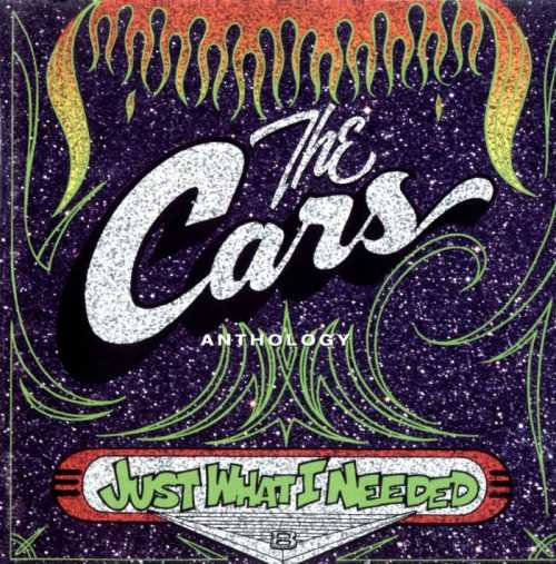 The Cars - Just What I Needed: Anthology [2CD] (1995)