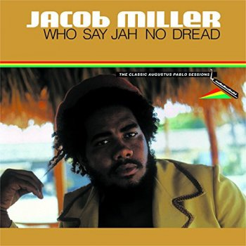 Jacob Miller - Who Say Jah No Dread (The Classic Augustus Pablo Sessions) (2015)
