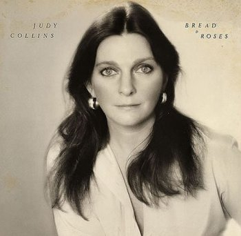 Judy Collins - Bread and Roses (1976)