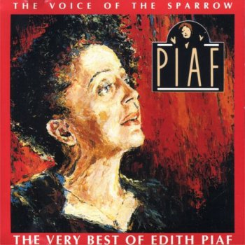 Edith Piaf - The Voice of the Sparrow: The Very Best of Edith Piaf (1991)