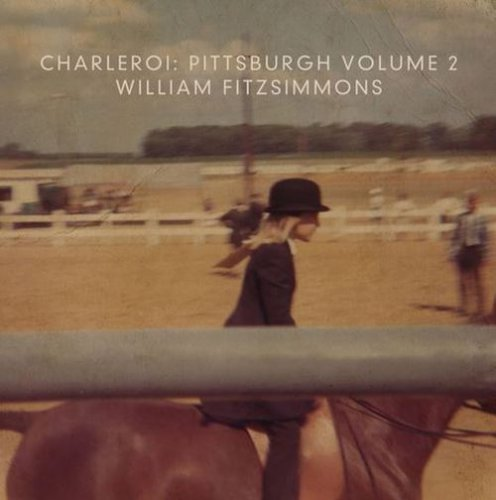 William Fitzsimmons - Charleroi: Pittsburgh Volume 2 EP (2016)
