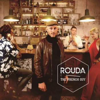 Rouda-The French Guy 2016
