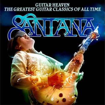 Santana - The Greatest Guitar Classics Of All Time 2010