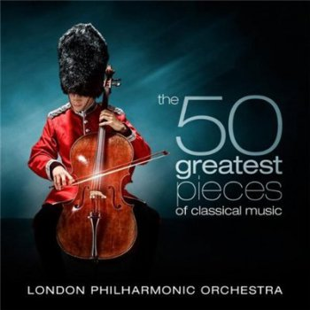 London Philharmonic Orchestra - The 50 Greatest Pieces Of Classical Music (2009)