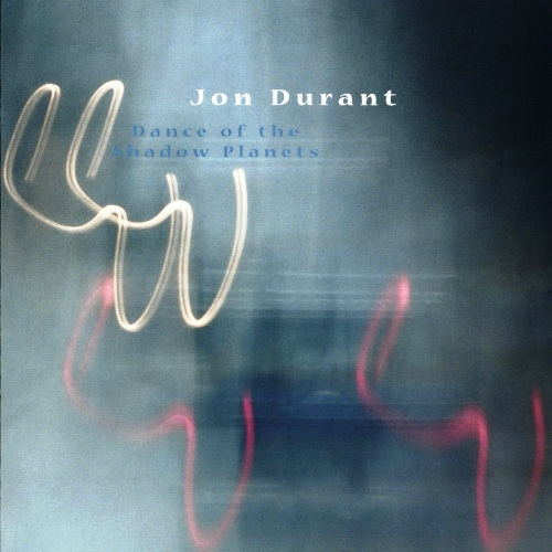 Jon Durant - Dance Of The Shadow Planets (2011)