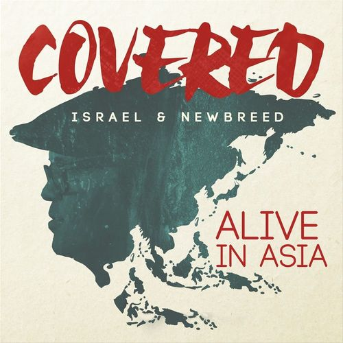 Israel & New Breed - Covered: Alive In Asia (2015)