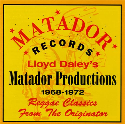 VA - Lloyd Daley's Matador Productions 1968-1972: Reggae Classics From The Originator (1992)