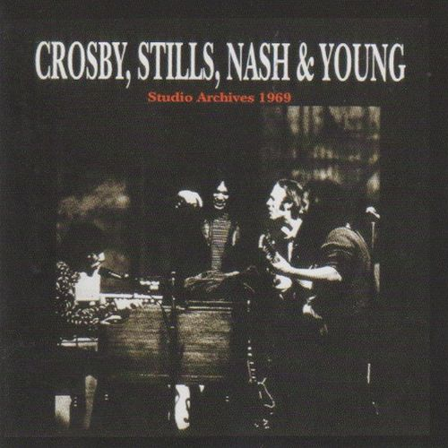 Crosby, Stills, Nash & Young - Studio Archives 1969 (Bootleg)