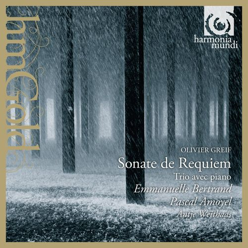 Emmanuelle Bertrand, Pascal Amoyel & Antje Weithaas - Olivier Greif: Sonate de Requiem, Trio avec Piano (2006/2013)