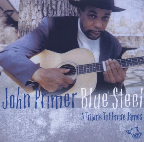 John Primer - Blue Steel: A Tribute to Elmore James (2003)