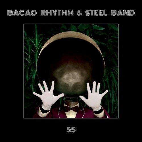 Bacao Rhythm & Steel Band - 55 (2016)