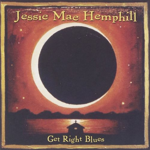 Jessie Mae Hemphill - Get Right Blues (2003)
