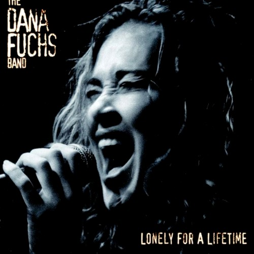 The Dana Fuchs Band - Lonely For A Lifetime (2003)