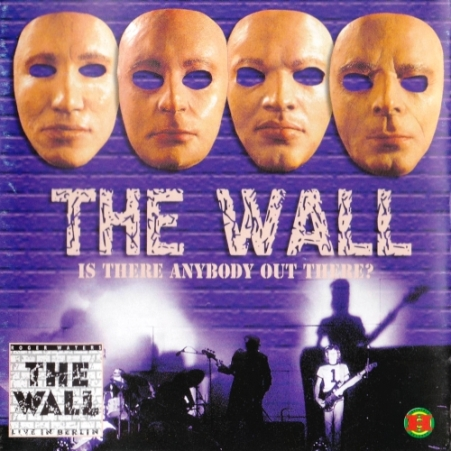 Pink Floyd - The Wall 2 In 1: Is There Anybody Out There / Live In Berlin (1981/1990) [2CD Bootleg 2000]