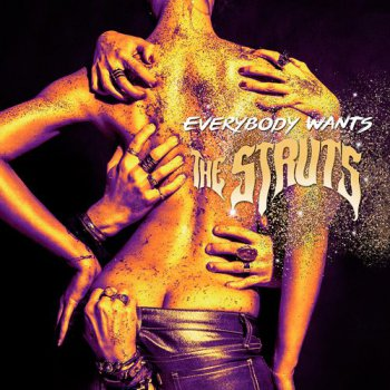 The Struts - Everybody Wants (2016)