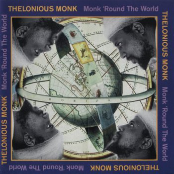 Thelonious Monk - Monk 'Round the World (2004)