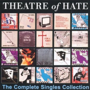 Theatre Of Hate & The Pack - The Complete Singles Collection (1995)