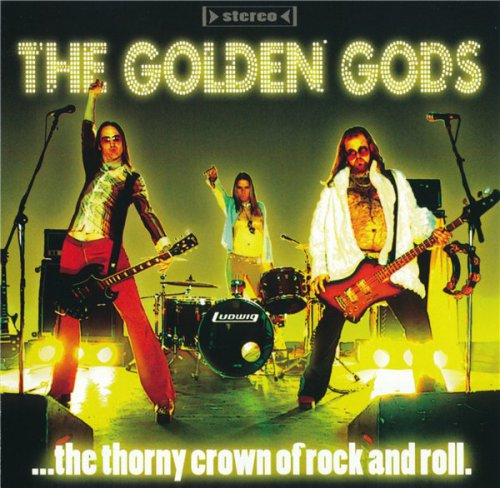 The Golden Gods - ... The Thorny Crown Of Rock And Roll (2006)