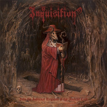 Inquisition - Into The Infernal Regions Of The Ancient Cult [Reissue 2015] (1998)