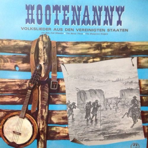 Bill Edd Wheeler, The Berea Three & The Bluegrass Singers - Hootenanny: Traditional American Folksongs (1966)
