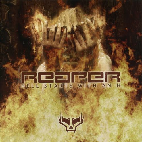 Reaper - Hell Starts With An H (2007)