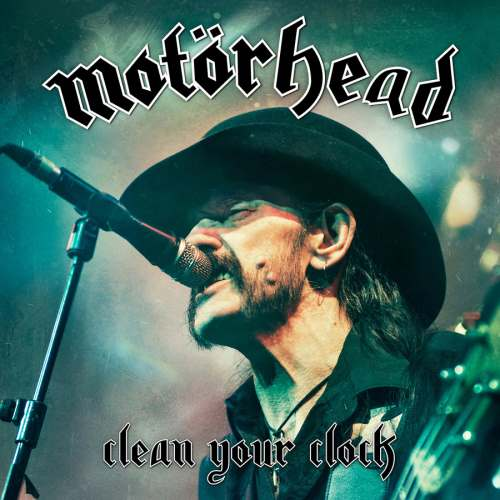 Motorhead - Clean Your Clock [Live In Munich' 2015] (2016)