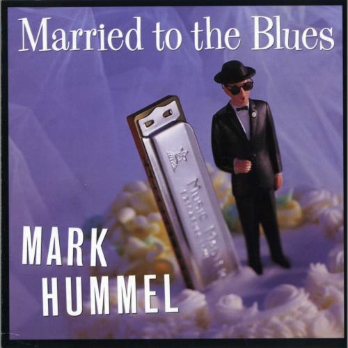 Mark Hummel - Married To The Blues (1996)