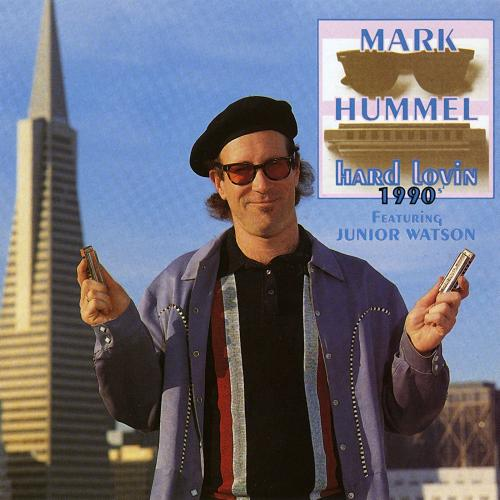 Mark Hummel - Hard Lovin 1990's (1992)
