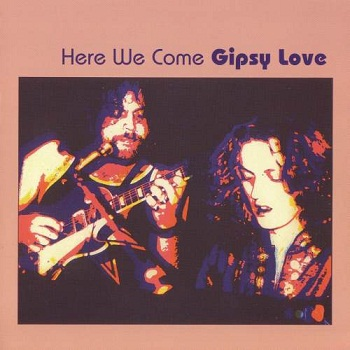 Gipsy Love - Here We Come [Reissue 2011] (1972)