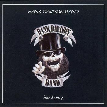 Hank Davison Band - Hard Way (2005)