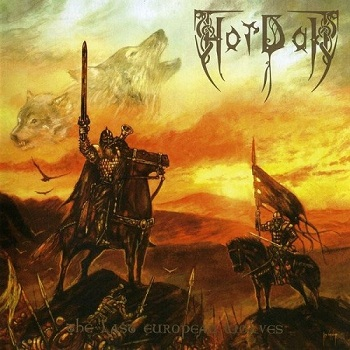 Hordak - The Last European Wolves (Limited Edition) (2014)