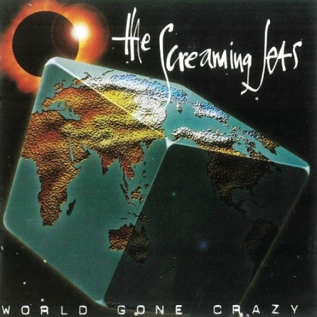 The Screaming Jets - World Gone Crazy (1997)