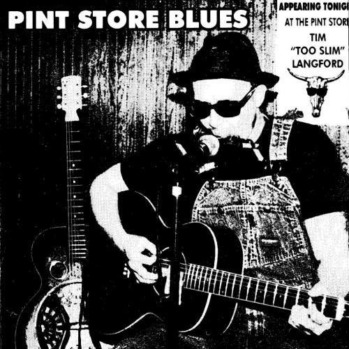 Tim ''Too Slim'' Langford - Pint Store Blues (1999)