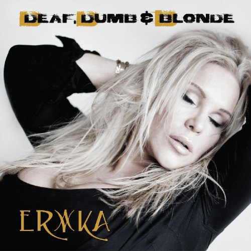 Erika - Deaf Dumb & Blonde (2016)