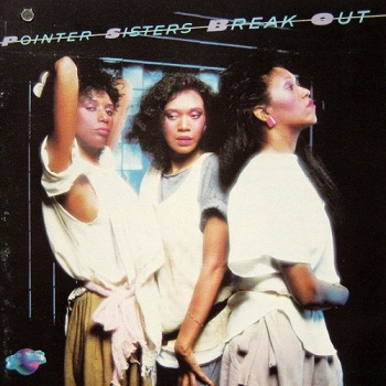 The Pointer Sisters - Break Out (1983)