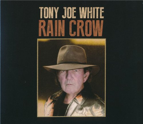 Tony Joe White - Rain Crow (2016)