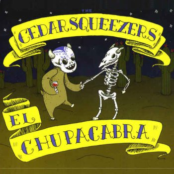The Cedarsqueezers - El Chupacabra (2010)
