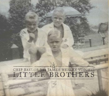 Chip Taylor - Little Brothers (2016)