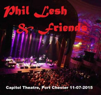 Phil Lesh & Friends - Capitol Theatre, Port Chester, NY 2015-11-07 (2015)