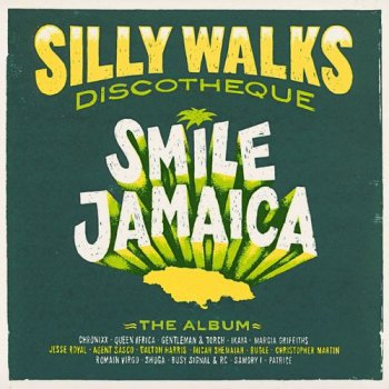 VA - Silly Walks Discotheque: Smile Jamaica (2016)