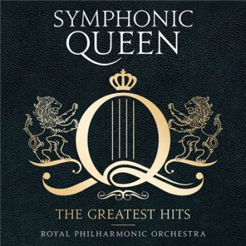 Royal Philharmonic Orchestra - Symphonic Queen: The Greatest Hits (2016)