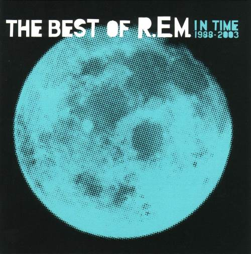 R.E.M. - In Time: The Best Of R.E.M. 1988-2003 (2003)