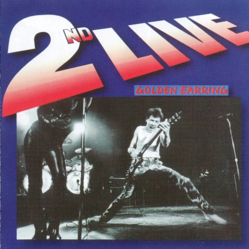 Golden Earring - 2nd Live (1981) [Reissue 2CD 2001]