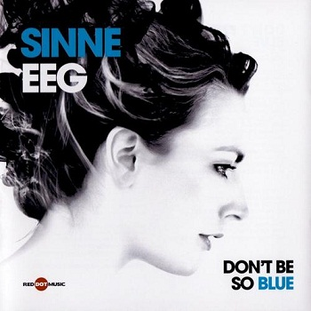 Sinne Eeg - Don't Be So Blue (Japan Edition) (2011)