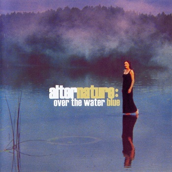 Alternature - Over the Water Blue (2002)