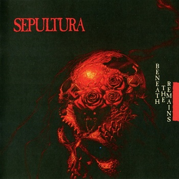 Sepultura - Beneath The Remains [Reissue 1997] (1989)