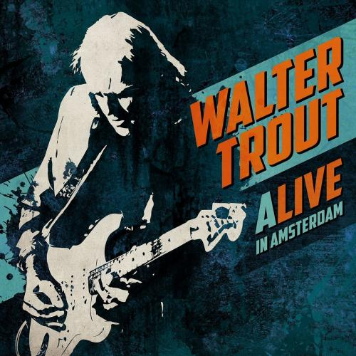 Walter Trout - Alive In Amsterdam (2016)